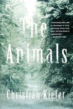 The Animals : A Novel - Christian Kiefer