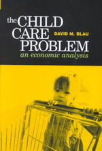 Child Care Problem, the CB : An Economic Analysis - BLAU