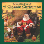 Cooking Up a Classic Christmas : Santa's Secrets for an Unforgettable Holiday! - Ralph J McDonald