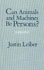 Can Animals and Machines be Persons? : A Dialogue - Justin Leiber