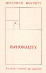 Rationality : An Essay Towards an Analysis - Jonathan Bennett