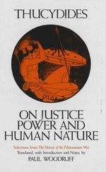 On Justice, Power and Human Nature : Selections from 'The History of the Peloponnesian War' - Thucydides