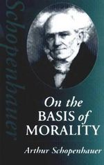 On the Basis of Morality - Arthur Schopenhauer