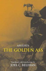 Golden Ass : Or, A Book of Changes - Apuleius
