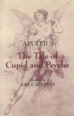 The Tale of Cupid and Psyche - Apuleius