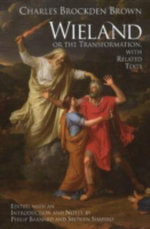 Wieland or the Transformation : With Related Texts - Charles Brockden Brown
