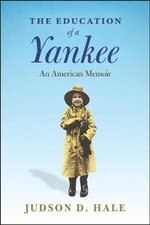 The Education of a Yankee - Judson D. Hale