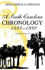 A South Carolina Chronology, 1497-1992 : How to Raise a Successful and Happy Child - George C. Rogers