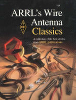 ARRL's Wire Antenna Classics : A Collection of the Best Articles from ARRL Publications - Jodi Morin