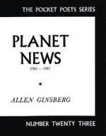 Planet News : 1961-1967 - Allen Ginsberg