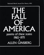 The Fall of America : Poems of These States 1965-1971 - Allen Ginsberg
