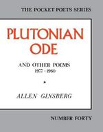 Plutonian Ode : And Other Poems 1977-1980 - Allen Ginsberg