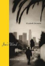 Joe's Word : An Echo Park Novel - Elizabeth Stromme