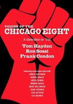 Voices of the Chicago Eight : A Generation on Trial - Frank Condon