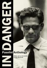 In Danger : A Pasolini Anthology - Pier Paolo Pasolini