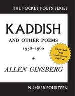 Kaddish and Other Poems 1958 - 1960 : Pocket Poets Series - Allen Ginsberg