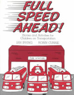 Full Speed Ahead : Stories and Activities for Children on Transportation - Jan Irving