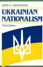 Ukrainian Nationalism - John Alexander Armstrong