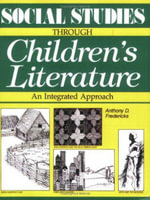 Social Studies Through Children's Literature : An Integrated Approach - Anthony D. Fredericks