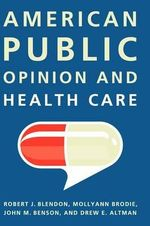 American Public Opinion and Health Care - Robert J. Blendon