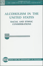 Alcoholism in the United States : Racial and Ethnic Considerations - G.A.P.Committee on Cultural Psychiatry