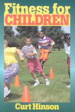 Fitness for Children - Curt Hinson