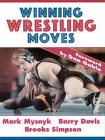 Winning Wrestling Moves - Mark Mysnyk