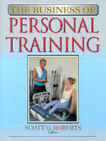 The Business of Personal Training : Intracellular Regulation of Cardiac and Skeletal M... - Scott Roberts
