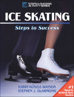 Ice Skating : Steps to Success - Karin Kunzle-Watson