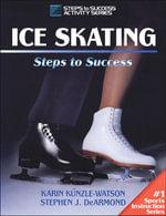 Ice Skating : Steps to Success - Karin Kunzle-Watson