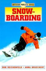 Snowboarding : Outdoor pursuit series - Rob Reichenfeld