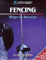 Fencing : Steps to Success S. - Elaine Cheris