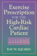 Exercise Prescription for the High-Risk Cardiac Patient - Ray W. Squires