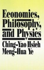 Economics, Philosophy and Physics - Ching-Yao Hsieh