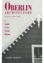Oberlin Architecture, College Town : A Social History - Geoffrey Blodgett