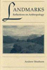 Landmarks : Reflections on Anthropology - Andrew Strathern