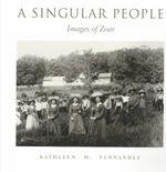A Singular People : Images of Zoar - Kathleen M. Fernandez