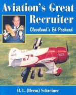 Aviation's Great Recruiter : Cleveland's Ed Packard - H.L. Schreiner