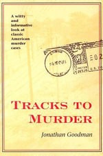 Tracks to Murder - Jonathan Goodman