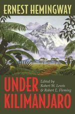 Under Kilimanjaro - Ernest Hemingway