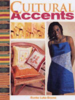 Cultural Accents : 60 + Fun Fashion and Home Decor Projects - Ronke Luke-Boone