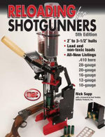 Reloading for Shotgunners : Reloading for Shotgunners - Rick Sapp