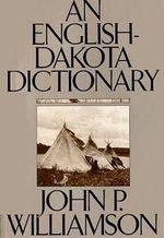 An English-Dakota Dictionary : Borealis Book S. - John P. Williamson