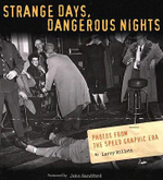 Strange Days, Dangerous Nights : Photos from the Speed Graphic Era - Larry Millett