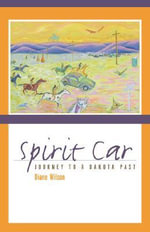 Spirit Car : Journey to a Dakota Past - Diane Wilson