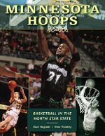 Minnesota Hoops : Basketball in the North Star State - Marc Hugunin