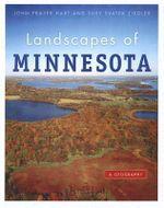 Landscapes of Minnesota : A Geography - John Fraser Hart