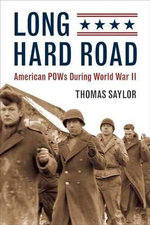 Long Hard Road : American POWs During World War II - Thomas Saylor