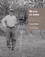 We are at Home : Pictures of the Ojibwa People - Bruce White