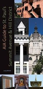 AIA Guide to St Paul's Summit Avenue and Hill District : Crime and Punishment in the Speed Graphic Era - Larry Millett